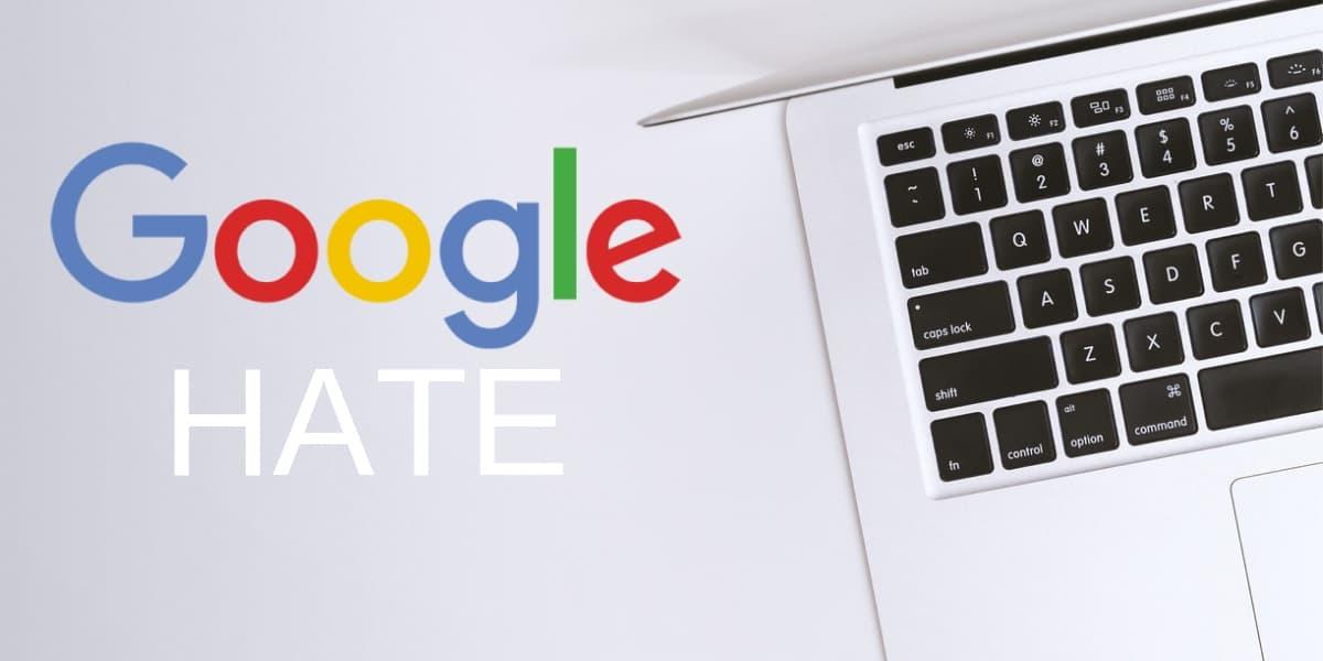 Google hate things