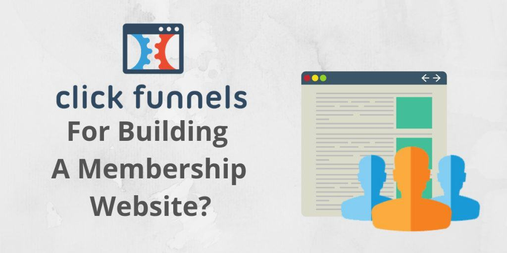 Clickfunnels For Building A Membership Site