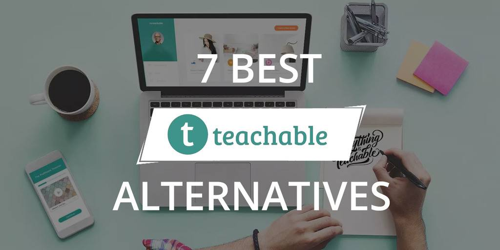 7 Best Teachable Alternatives