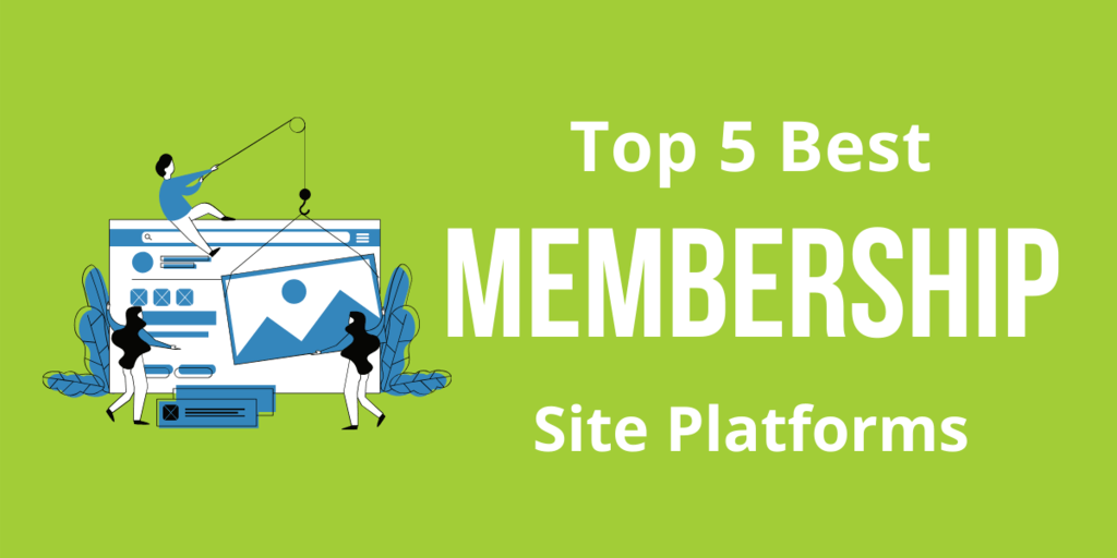 Top 5 Best Membership Site Platforms